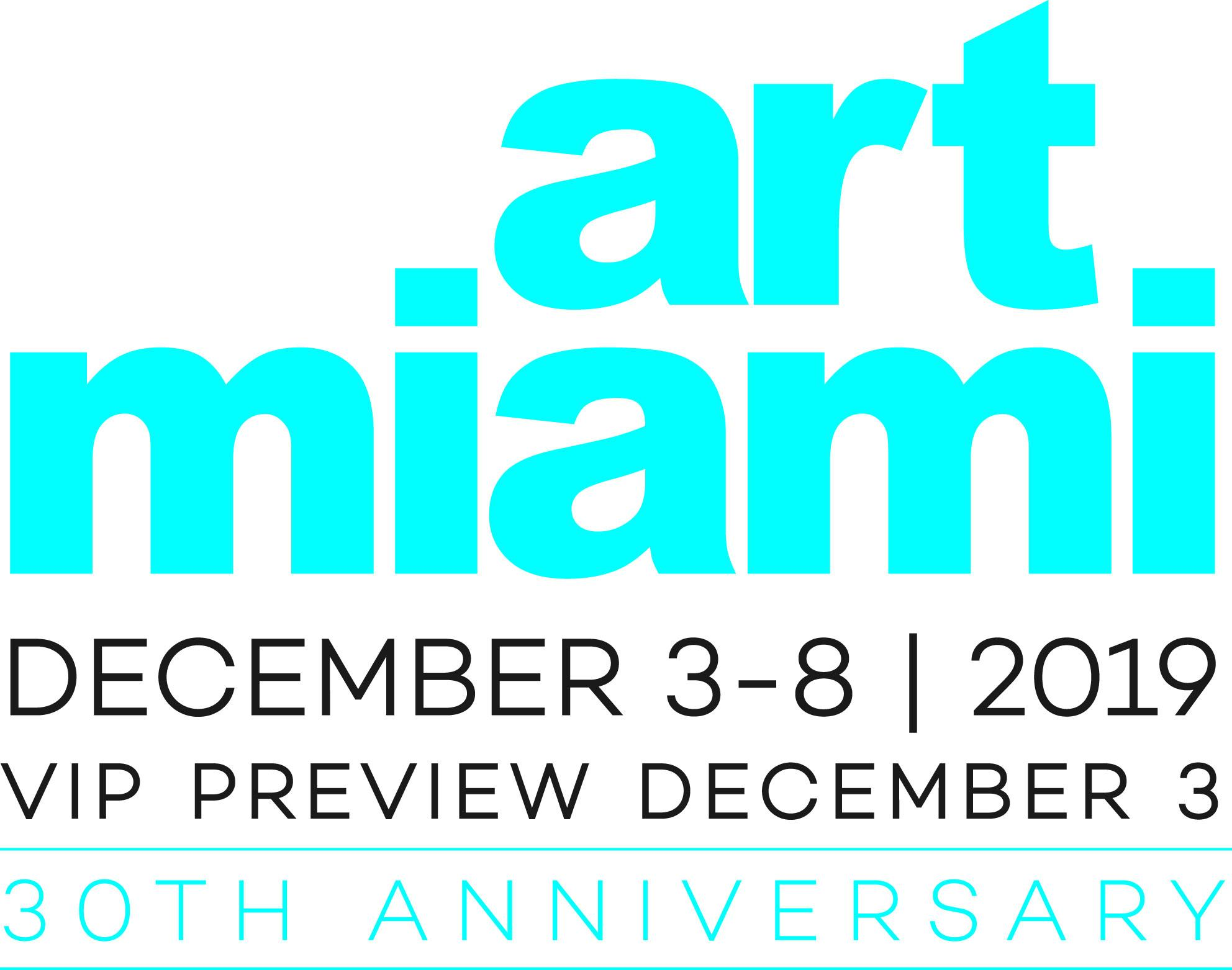 Art Miami December 3-8 2019 VIP Preview December 3 30TH ANNIVERSARY