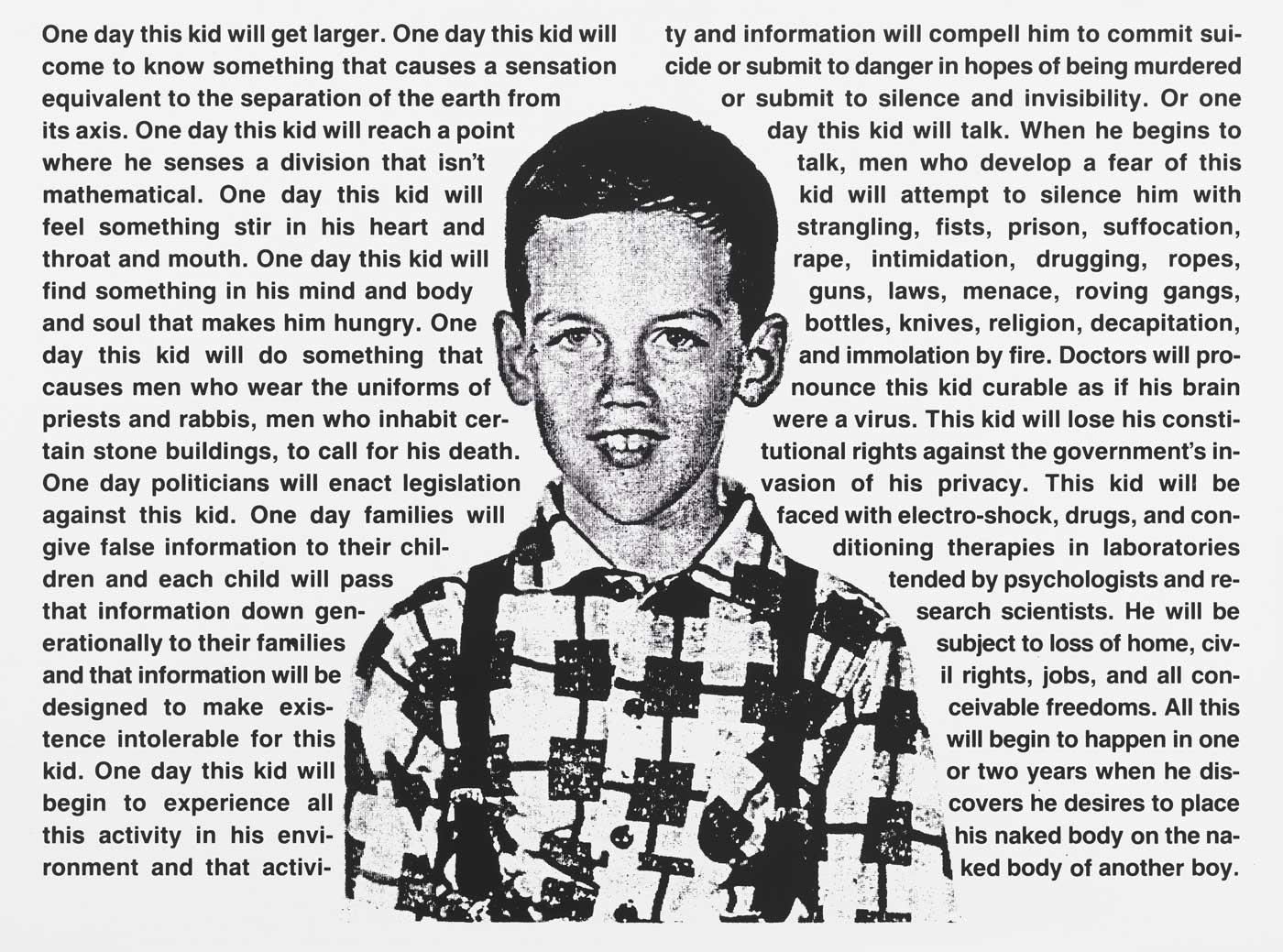 David Wojnarowicz, Untitled (One day this kid . . .), 1990.